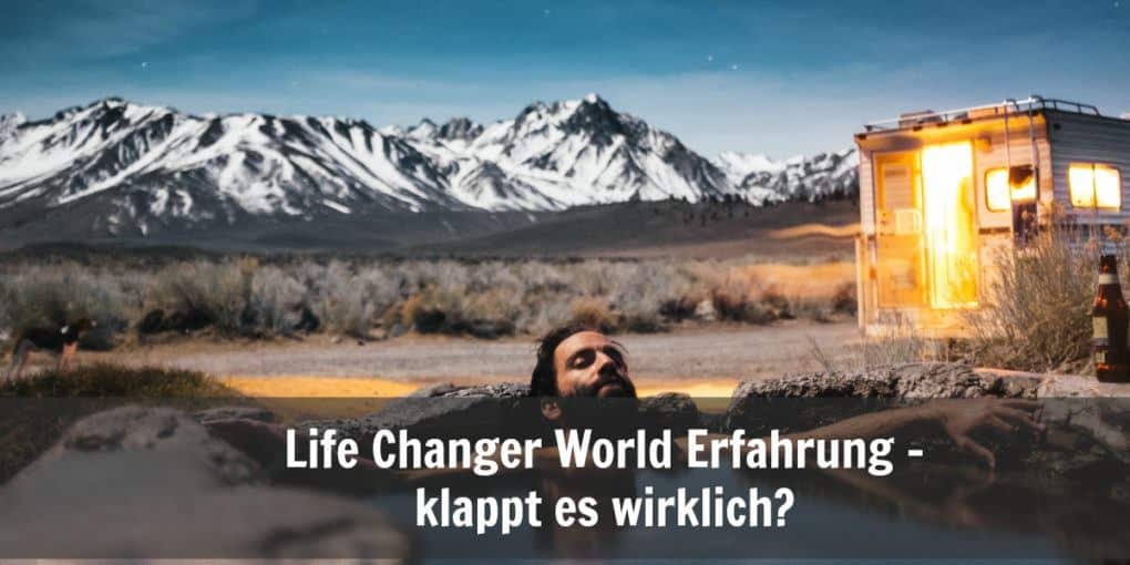 Life Changer World Erfahrung