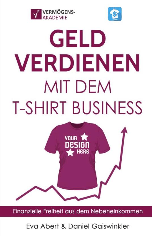 Geld verdienen mit dem T-Shirtbusiness von Daniel Gaiswinkler